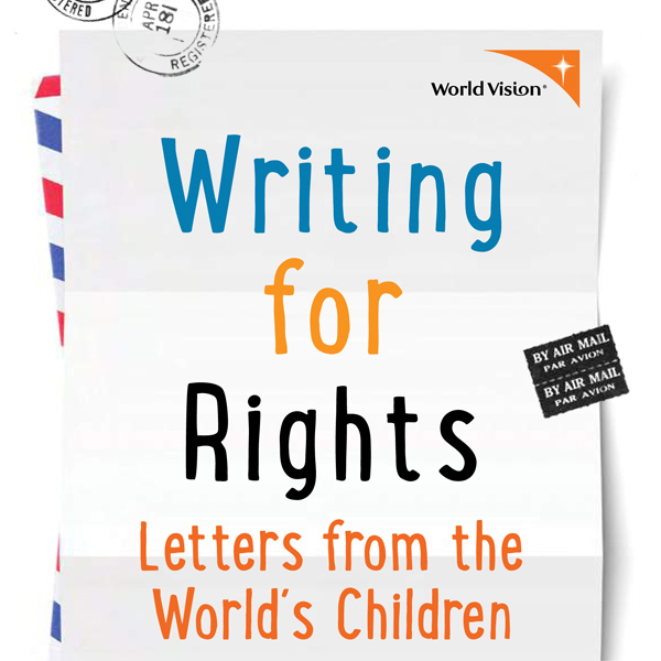 "World Vision-Bericht ""Writing for Rights – Letters from the World's Children"""